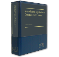 Massachusetts Superior Court Criminal Practice Manual