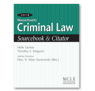 Massachusetts Criminal Law Sourcebook & Citator 2018