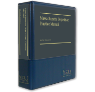 Massachusetts Deposition Practice Manual