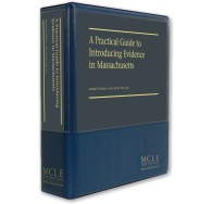 A Practical Guide to Introducing Evidence in Massachusetts